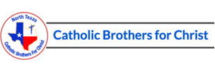 North Texas Catholic Brothers for Christ